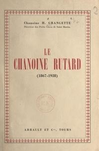 Hippolyte Grangette et Louis-Joseph Robin - Le chanoine Rutard (1867-1928) - Fondateur de l'Œuvre des Petits Clercs de Saint Martin.