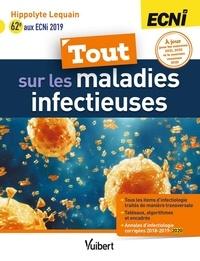 Hippolyte Lequain - Tout sur les maladies infectieuses aux ECNI - L'intégralité des sources officielles d'infectiologie en un seul livre.