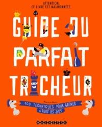 Téléchargements gratuits de livres Google Guide du parfait tricheur  - 100 techniques pour gagner à tous les jeux in French  5552013945984 par Hippolyte Martin