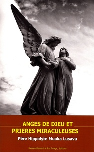 Hippolyte Muaka Lusavu - Anges de Dieu et prières miraculeuses.