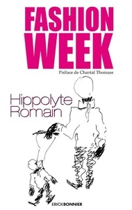 Hippolyte Romain - Fashion week - Karl, Yves, Sonia et bien d'autres....