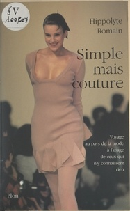 Hippolyte Romain et Chantal Thomass - Simple mais couture - Les dessous de la mode.