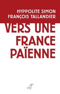 Hippolyte Simon - Vers une France païenne.