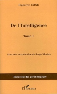 Hippolyte Taine - De l'intelligence - Tome 1.