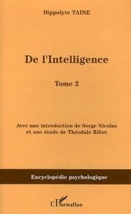 Hippolyte Taine - De l'intelligence - Tome 2.