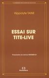 Hippolyte Taine - Essai sur Tite-Live.