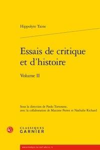 Hippolyte Taine - Essais de critique et d'histoire - Tome 2.
