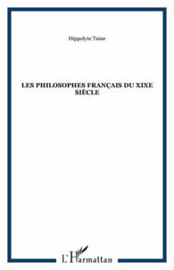 Hippolyte Taine - Les Philosophes français du XIXe siècle.