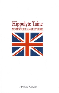 Hippolyte Taine - Notes sur l'Angleterre.