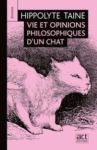 Hippolyte Taine et Gustave Doré - Vie et opinions philosophiques d'un chat.