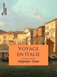 Hippolyte Taine - Voyage en Italie - Texte intégral.