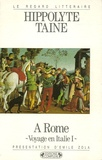 Hippolyte Taine - Voyage en Italie - Tome 1, A Rome.