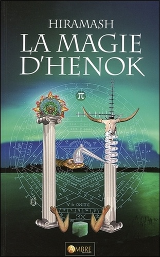 Hiramash - La magie d'Hénok - Hors du temps et de l'espace : l'art d'amour des anges.