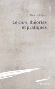 Hirata Helena et Nakano glenn Evelyn - Care, théories et pratiques (Le).