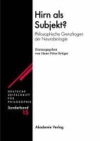 Hirn als Subjekt? - Philosophische Grenzfragen der Neurobiologie.
