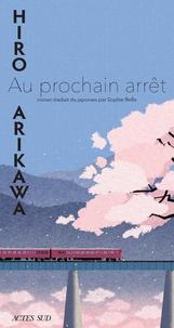 Hiro Arikawa - Au prochain arrêt.