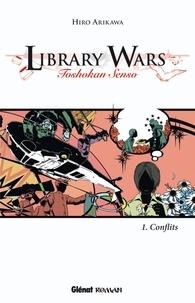 Hiro Arikawa - Library Wars Tome 1 : Conflits.