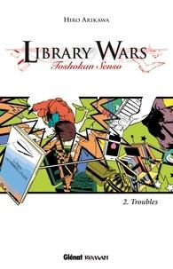 Hiro Arikawa - Library Wars Tome 2 : Troubles.