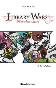 Hiro Arikawa - Library Wars Tome 4 : Révolution.