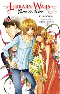 Hiro Arikawa et Kiiro Yumi - Library Wars Tome 6 : .