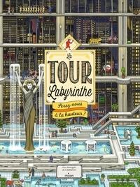 Téléchargement de livre électronique gratuit pour itouch La tour labyrinthe  - Serez-vous à la hauteur ? 9782745991041  en francais