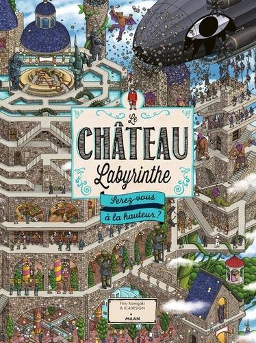 Le Château Labyrinthe. Serez-vous à la hauteur ?