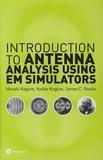 Hiroaki Kogure - Introduction to Antenna Analysis Using EM Simulators. 1 DVD