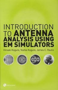 Introduction to Antenna Analysis Using EM Simulators - Hiroaki Kogure |