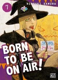 Hiroaki Samura - Born to be on air ! Tome 7 : .