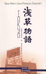 Hiroh Kikai et Jean-François Sabouret - Tôkyô : voyage à Asakusa - Edition bilingue français-japonais.