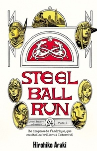 Hirohiko Araki - Steel Ball Run Tome 24 : Le drapeau de l'Amérique, que ces étoiles brillent pour l'éternité.