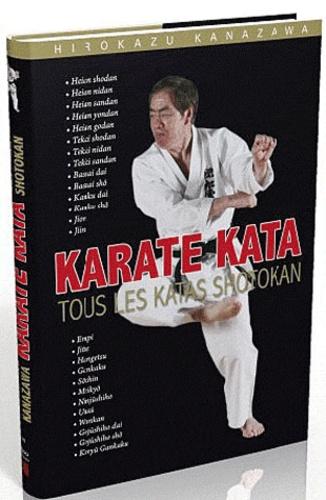 Karaté. Tous les katas Shotokan