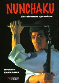 Hirokazu Kanazawa - Nunchaku - Entraînement dynamique.