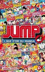 Hiroki Gotô - Jump - L'âge d'or du manga.