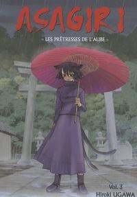 Hiroki Ugawa - Asagiri Tome 3 : Les prêtresses de l'aube.