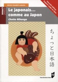 Hiroko Humbert-Amemiya - Le japonais... comme au Japon - Chotto Nihongo.