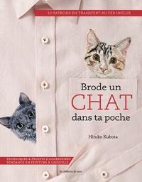 Hiroko Kubota - Brode un chat dans ta poche - Techniques & projets d'accessoires tendance en peinture à l'aiguille.