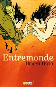 Hiromi Goto - Entremonde.