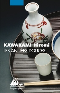 Hiromi Kawakami - Les Années douces.
