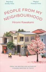 Hiromi Kawakami - People From My Neighbourhood.