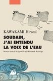 Hiromi Kawakami - Soudain, j'ai entendu la voix de l'eau.