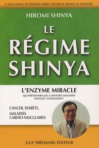 Hiromi Shinya - Le régime Shinya - Le régime du futur qui préviendra cancer, diabète, maladies cardio-vasculaires.