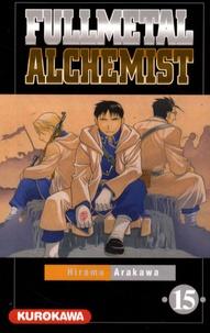 Hiromu Arakawa - Fullmetal Alchemist Tome 15 : .