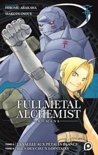 Hiromu Arakawa et Makoto Inoue - Fullmetal Alchemist  : Tome 3, La vallée aux pétales blancs ; Tome 4, Sous des cieux lointains.