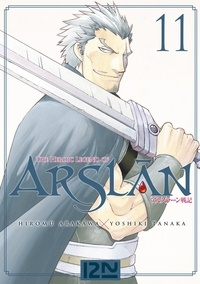 Hiromu Arakawa et Yoshiki Tanaka - The Heroic Legend of Arslân Tome 11 : .
