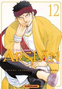 Hiromu Arakawa et Yoshiki Tanaka - The Heroic Legend of Arslân Tome 12 : .