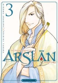 Hiromu Arakawa et Yoshiki Tanaka - The Heroic Legend of Arslân Tome 3 : .