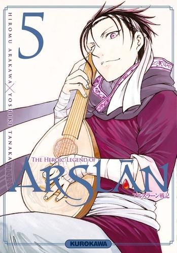 Hiromu Arakawa et Yoshiki Tanaka - The Heroic Legend of Arslân Tome 5 : .