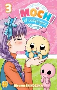 Hiromu Shinozuka - Mochi et Compagnie Tome 3 : .