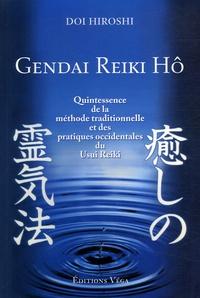 Gendai Reiki Hô- Quintessence de la méthode traditionnelle et des pratiques occidentales du Usui Reiki - Hiroshi Doi |